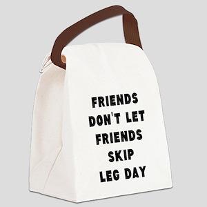 Friends dont let friends skip leg day Canvas Lunch