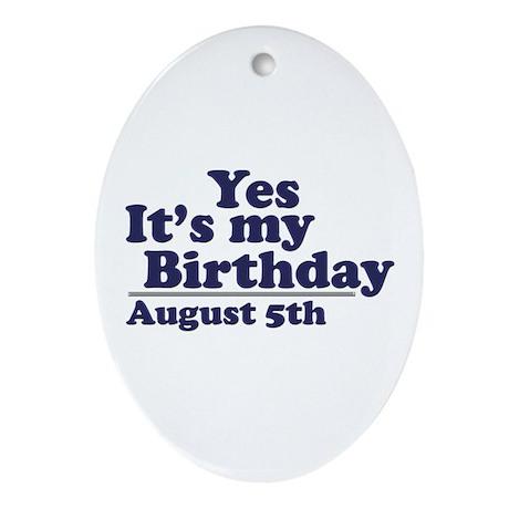 August 5 Birthday Oval Ornament