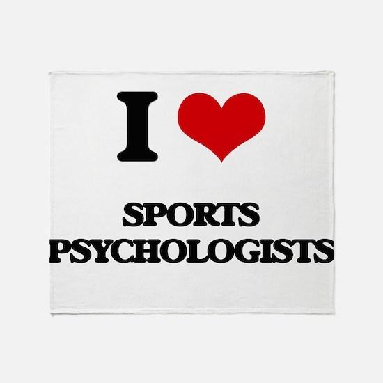 I love Sports Psychologists Throw Blanket