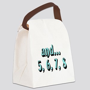 and...5, 6, 7, 8 - Canvas Lunch Bag