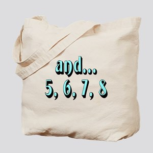 and...5, 6, 7, 8 - Tote Bag