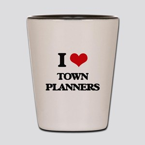 I love Town Planners Shot Glass