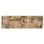 Shovel Babe - says it all. Bumper Sticker