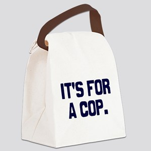 For A Cop Canvas Lunch Bag
