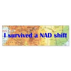 I survived a NAD shift - bumper sticker