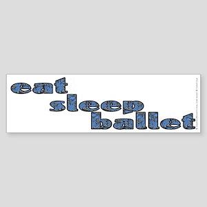 eat sleep ballet - Sticker (Bumper)