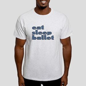 eat sleep ballet - Light T-Shirt