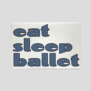 eat sleep ballet - Rectangle Magnet
