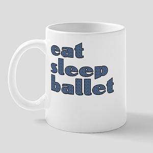eat sleep ballet - Mug
