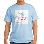 Don't Fool With The Cosmic Joker Light T-Shirt