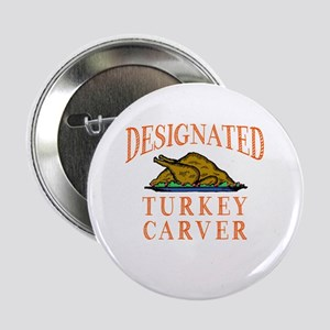 "Designated Turkey Carver Thanksgiving 2.25"" Button"