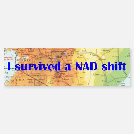 I survived a NAD shift - bumper sticker