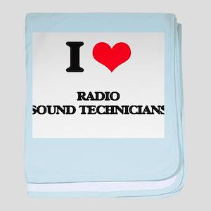I love Radio Sound Technicians baby blanket