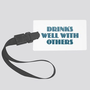 Drinks Well with Others Large Luggage Tag