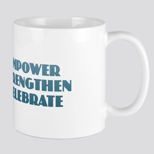 Empower Strengthen Celebrate Mugs