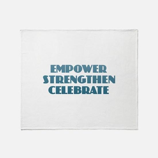 Empower Strengthen Celebrate Throw Blanket