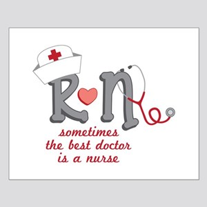 Sometimes The Best Doctor Is A Nurse Posters