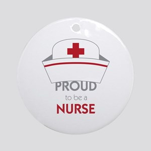 Proud To Be A Nurse Ornament (Round)