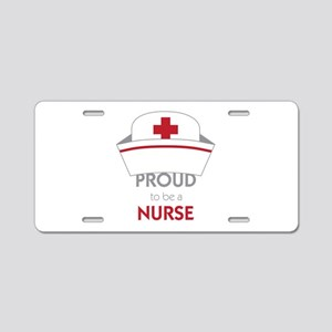Proud To Be A Nurse Aluminum License Plate