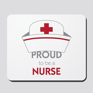 Proud To Be A Nurse Mousepad