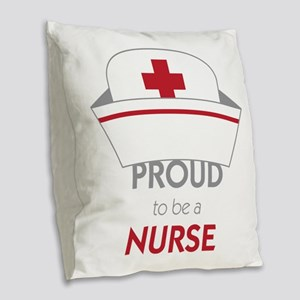 Proud To Be A Nurse Burlap Throw Pillow