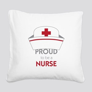 Proud To Be A Nurse Square Canvas Pillow
