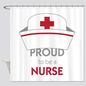 Proud To Be A Nurse Shower Curtain