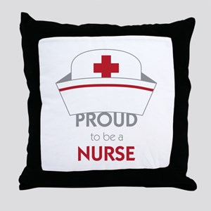 Proud To Be A Nurse Throw Pillow