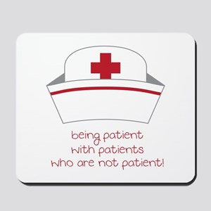 Being Patient With Patients Who Are Not Patient! M