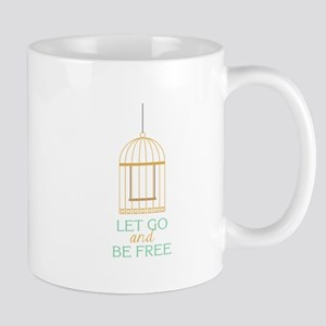 Let Go And Be Free Mugs
