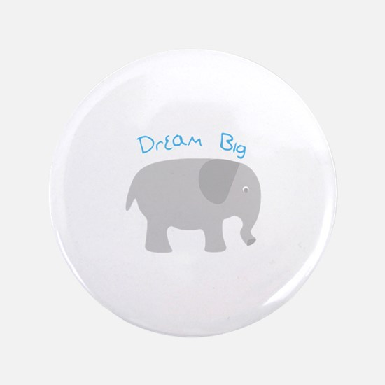 "Dream Big 3.5"" Button"