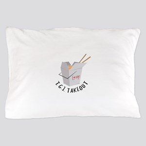 TGI Takeout Pillow Case
