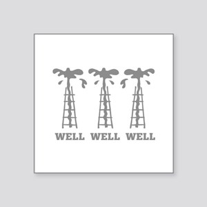 "Well Well Well Square Sticker 3"" x 3"""