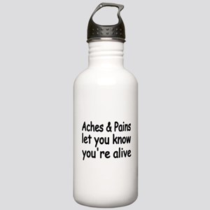 Aches & Pains let you know you're alive Water Bott