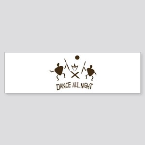 Dance All Night Bumper Sticker