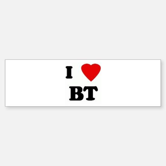 I Love BT Bumper Bumper Bumper Sticker