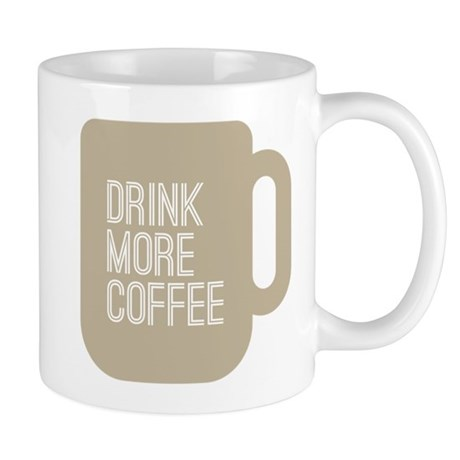 Drink More Coffee Mug