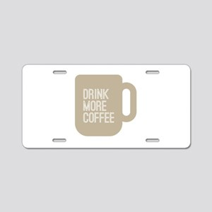 Drink More Coffee Aluminum License Plate