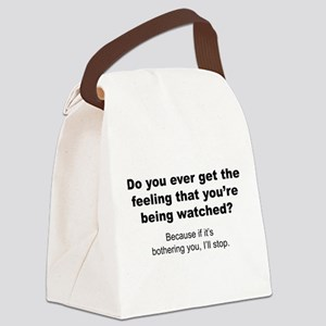 Feeling That You're Being Watched Canvas Lunch Bag