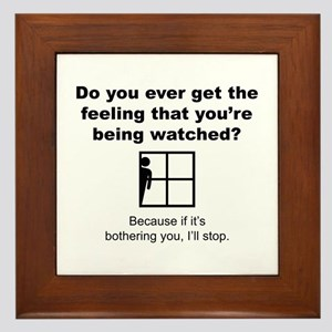 Feeling That You're Being Watched Framed Tile