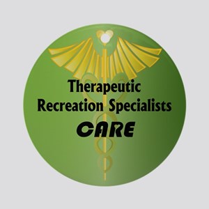 Therapeutic Recreation Specialists Care Ornament (
