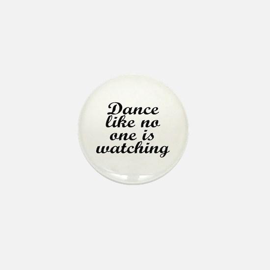 Dance like no one - Mini Button