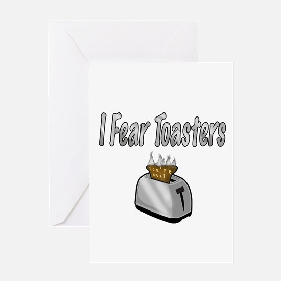 I fear Toasters Greeting Cards