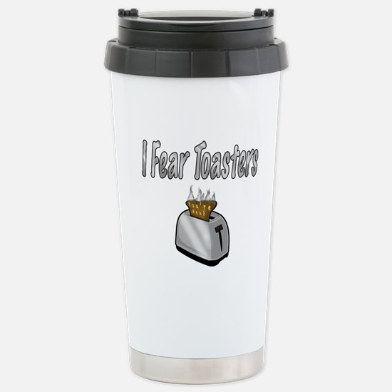 I fear Toasters Travel Mug