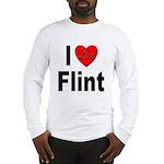 I Love Flint (Front) Long Sleeve T-Shirt