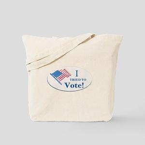I Tried To Vote! Tote Bag
