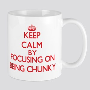 Being Chunky Mugs