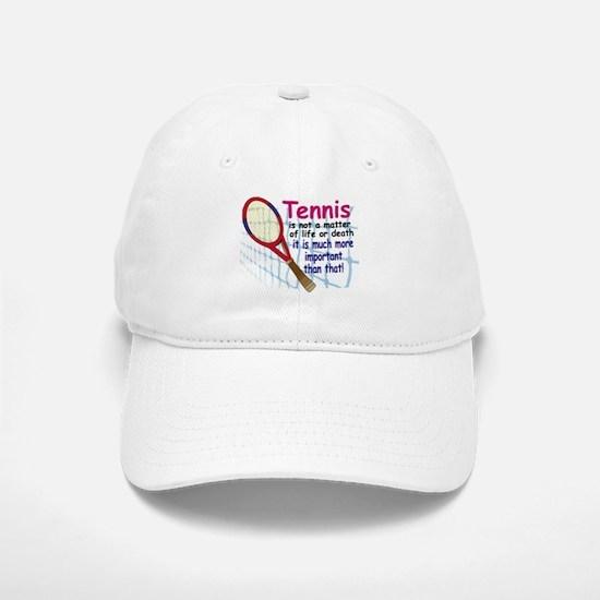 Tennis is a matter ... Baseball Baseball Cap