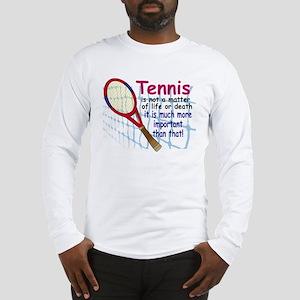Tennis is a matter ... Long Sleeve T-Shirt