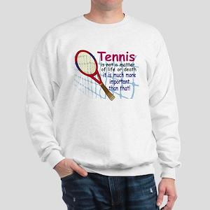 Tennis is a matter ... Sweatshirt